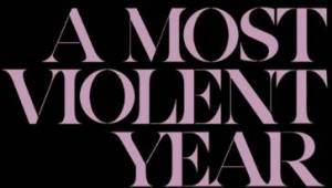 a most violent year logo