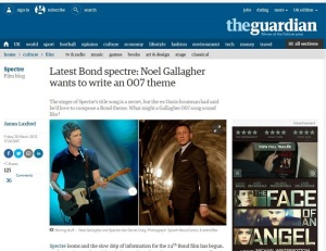 Latest_Bond_spectre_Noel_Gallagher_wants_to_write_an_007_theme_Film_The_Guardian_-_2015-03-22_12.19.11